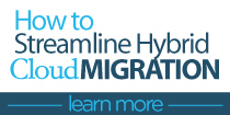 How to streamline hybrid cloud migration