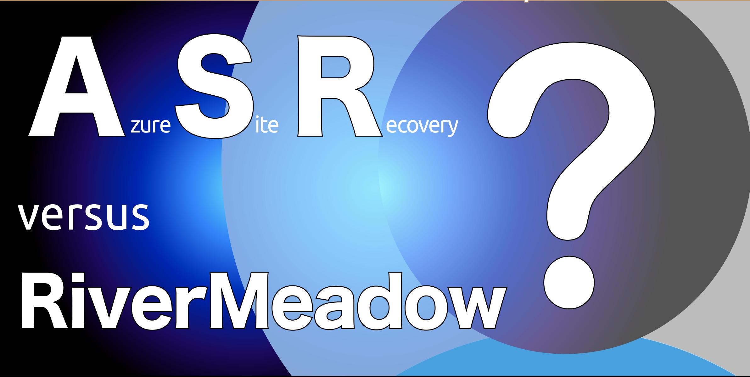 ASR versus RiverMeadow